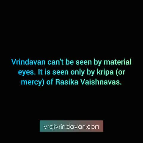 Vrindvan cannot be seen by material eyes QUOTE